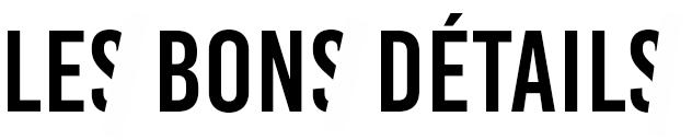 LES BONS DÉTAILS